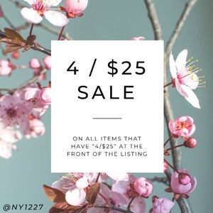 4 / $25 SALE WHILE SUPPLIES LAST, NEW ITEMS DAILY